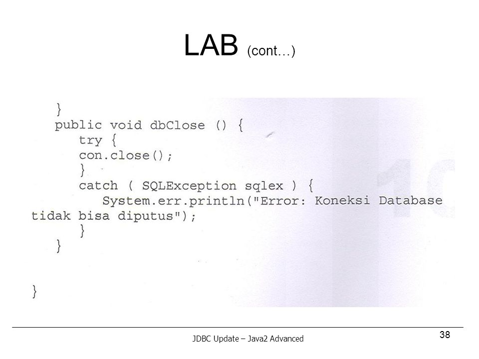 38 LAB (cont…) JDBC Update – Java2 Advanced