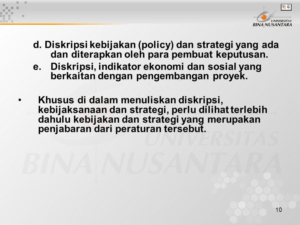 10 d. Diskripsi kebijakan (policy) dan strategi yang ada dan diterapkan oleh para pembuat keputusan. e.Diskripsi, indikator ekonomi dan sosial yang be
