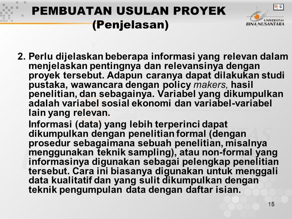 15 PEMBUATAN USULAN PROYEK (Penjelasan) 2.Perlu dijelaskan beberapa informasi yang relevan dalam menjelaskan pentingnya dan relevansinya dengan proyek