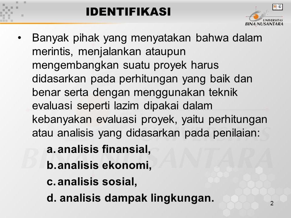 13 PEMBUATAN USULAN PROYEK (Penjelasan) 1.Pentingnya proyek tersebut bagi kepentingan nasional dan regional.