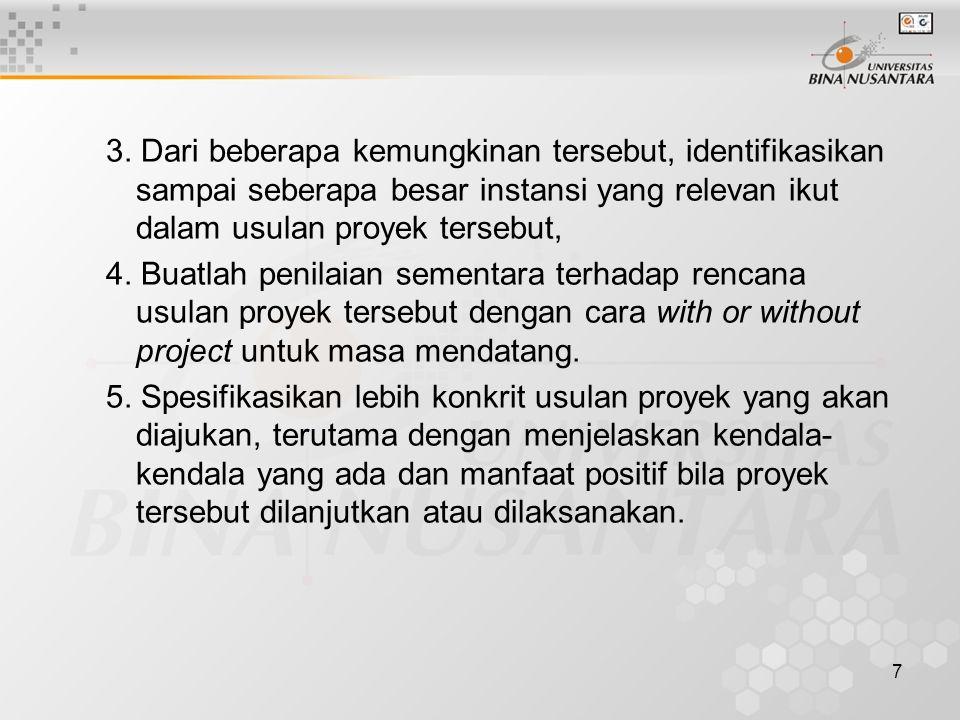 8 IDENTIFIKASI Untuk proyek pembangunan yang berkelanjutan (sustainability), pemahaman dokumen proyek secara keseluruhan sangatlah penting.