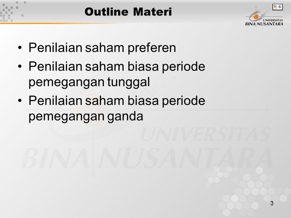 3 Outline Materi Penilaian saham preferen Penilaian saham biasa periode pemegangan tunggal Penilaian saham biasa periode pemegangan ganda
