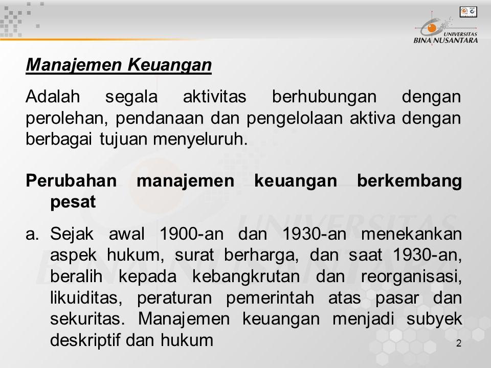 3 b.Tahun 1940-an s/d awal 1950-an, masih subyek deskriptif dan institusional dilihat dari luar dan bukan dari segi manajemen.