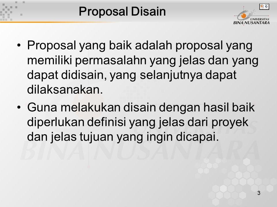 3 Proposal yang baik adalah proposal yang memiliki permasalahn yang jelas dan yang dapat didisain, yang selanjutnya dapat dilaksanakan.