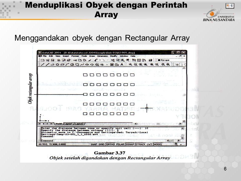 6 Menduplikasi Obyek dengan Perintah Array Menggandakan obyek dengan Rectangular Array