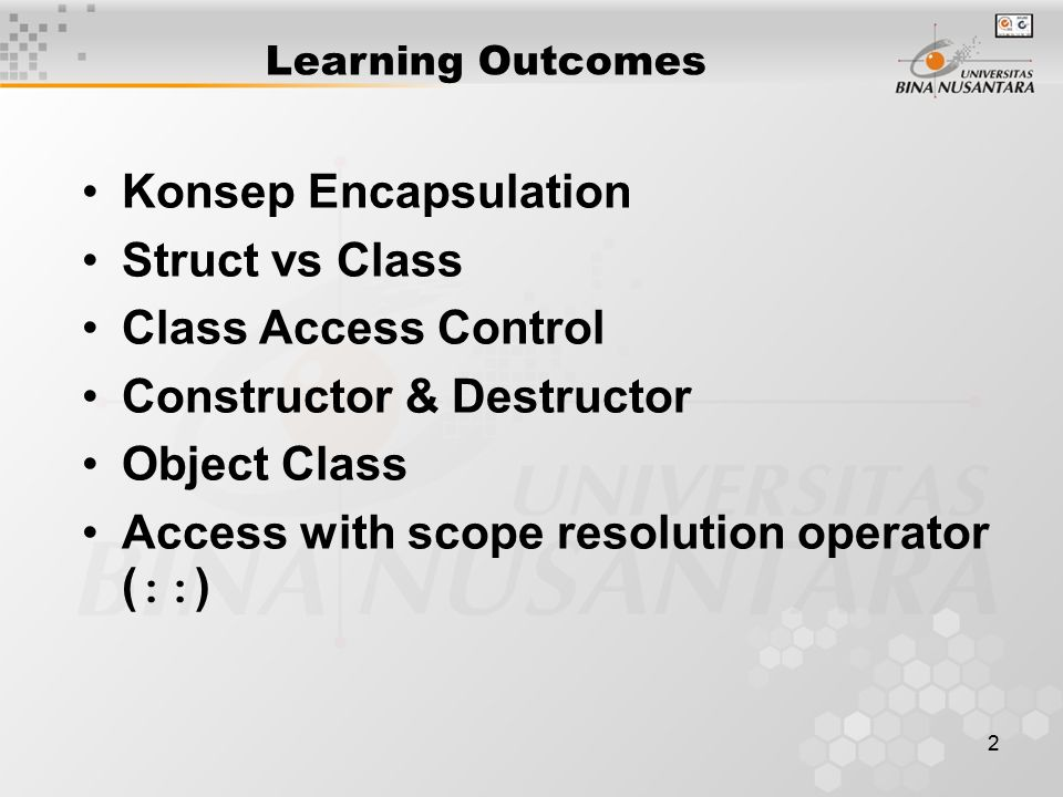 2 Learning Outcomes Konsep Encapsulation Struct vs Class Class Access Control Constructor & Destructor Object Class Access with scope resolution operator ( :: )