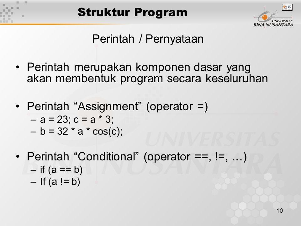 """10 Struktur Program Perintah / Pernyataan Perintah merupakan komponen dasar yang akan membentuk program secara keseluruhan Perintah """"Assignment"""" (oper"""
