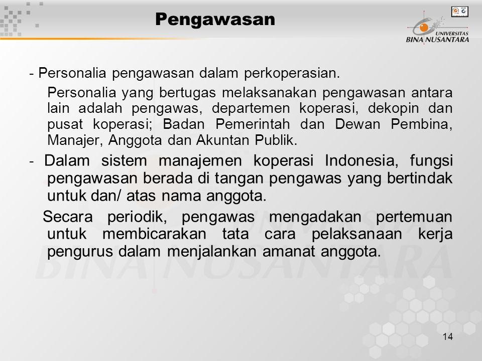 14 Pengawasan - Personalia pengawasan dalam perkoperasian. Personalia yang bertugas melaksanakan pengawasan antara lain adalah pengawas, departemen ko