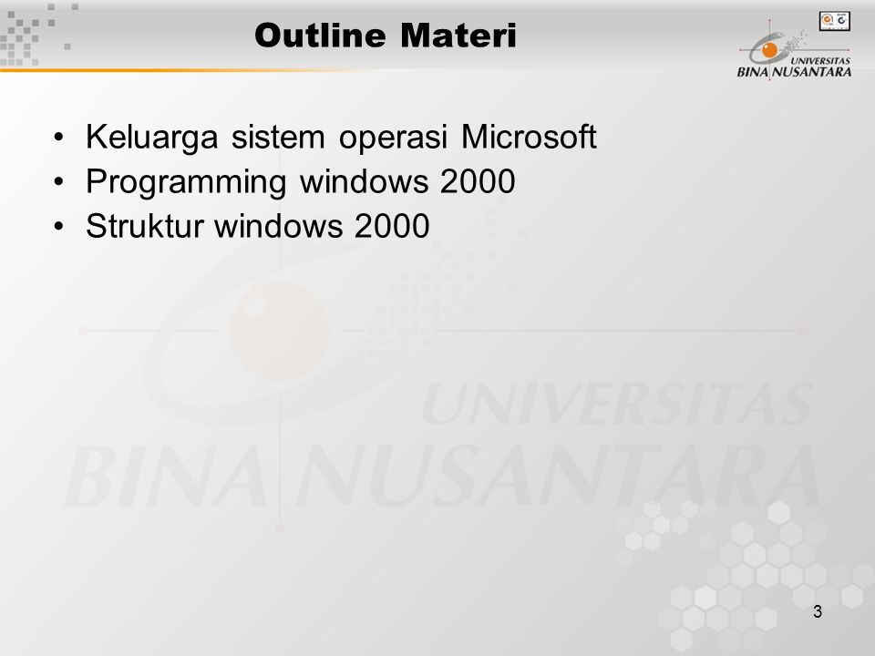3 Outline Materi Keluarga sistem operasi Microsoft Programming windows 2000 Struktur windows 2000