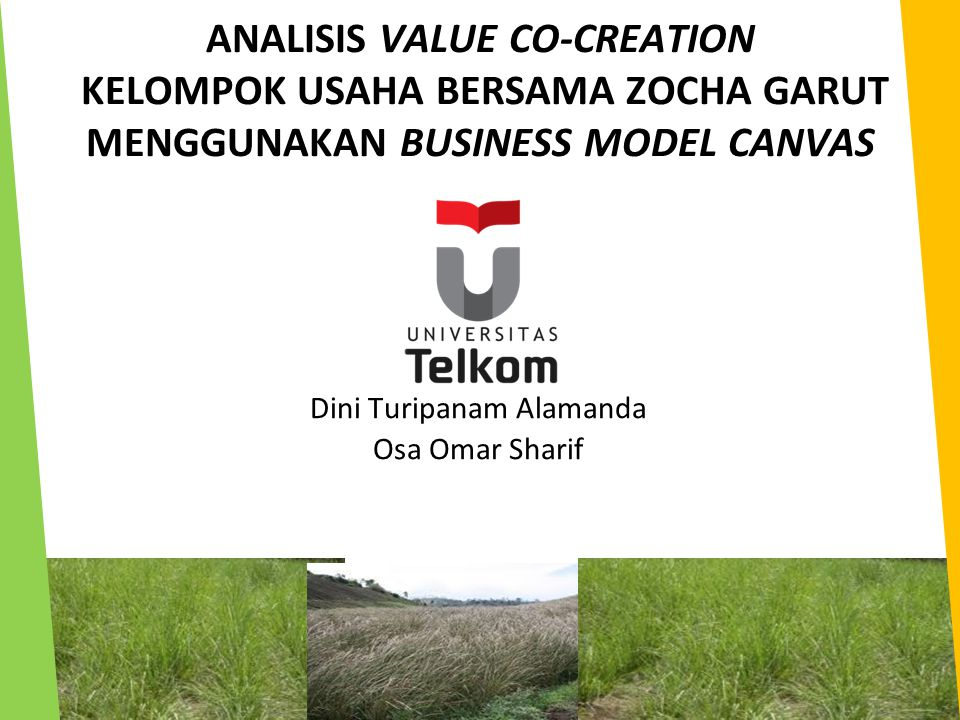 ANALISIS VALUE CO-CREATION KELOMPOK USAHA BERSAMA ZOCHA GARUT MENGGUNAKAN BUSINESS MODEL CANVAS Dini Turipanam Alamanda Osa Omar Sharif