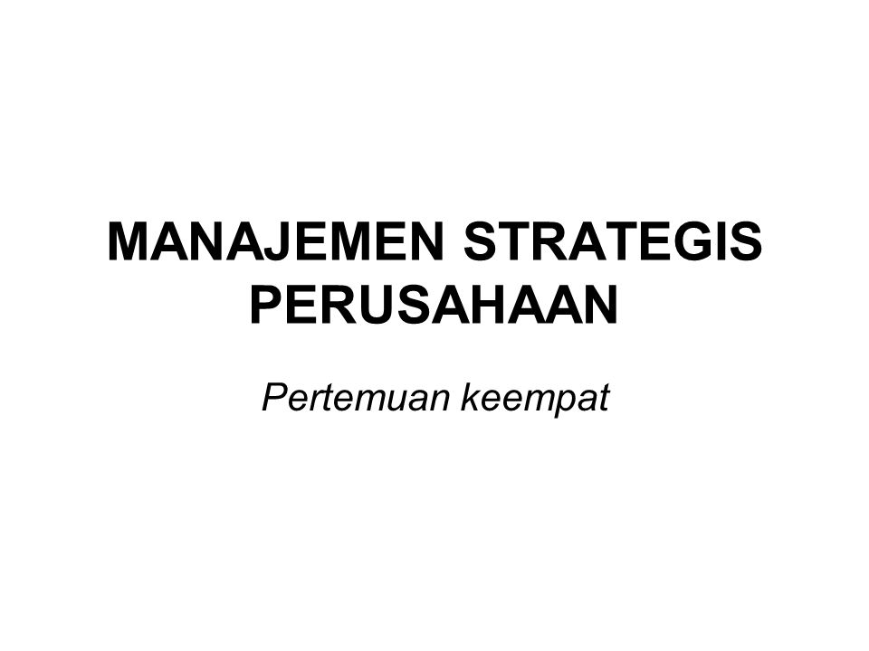 Framework of Five Forces Factors Model by Porter Alternative Strategy: –Positioning Strategy Cost Leadership Strategy Differentiation Strategy Business Focus Strategy –Adaptive Strategy Defenders Strategy Prospectors Strategy Analyzers Strategy Reactors Strategy Strategi di tingkat Bisnis