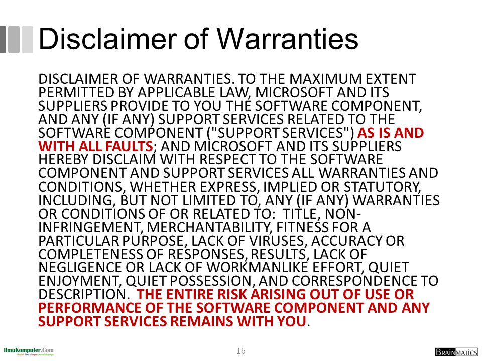 Disclaimer of Warranties DISCLAIMER OF WARRANTIES. TO THE MAXIMUM EXTENT PERMITTED BY APPLICABLE LAW, MICROSOFT AND ITS SUPPLIERS PROVIDE TO YOU THE S