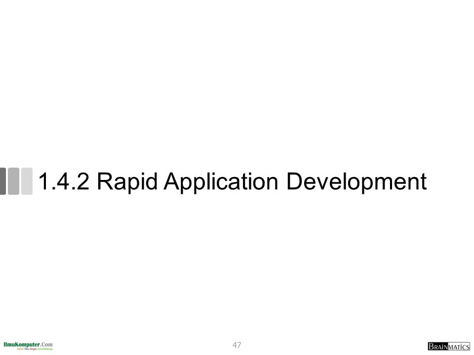 1.4.2 Rapid Application Development 47