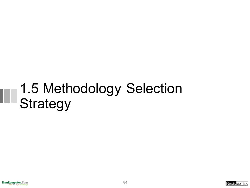 1.5 Methodology Selection Strategy 64