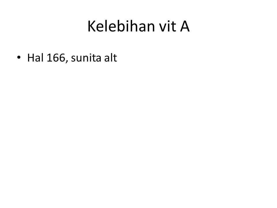Kelebihan vit A Hal 166, sunita alt