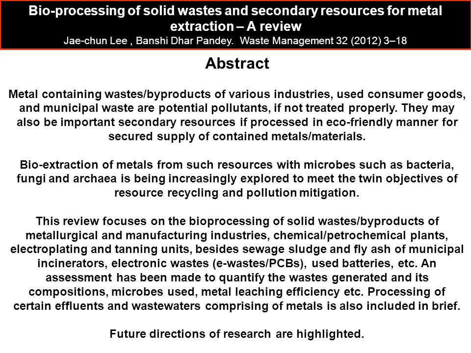 Abstract Metal containing wastes/byproducts of various industries, used consumer goods, and municipal waste are potential pollutants, if not treated p
