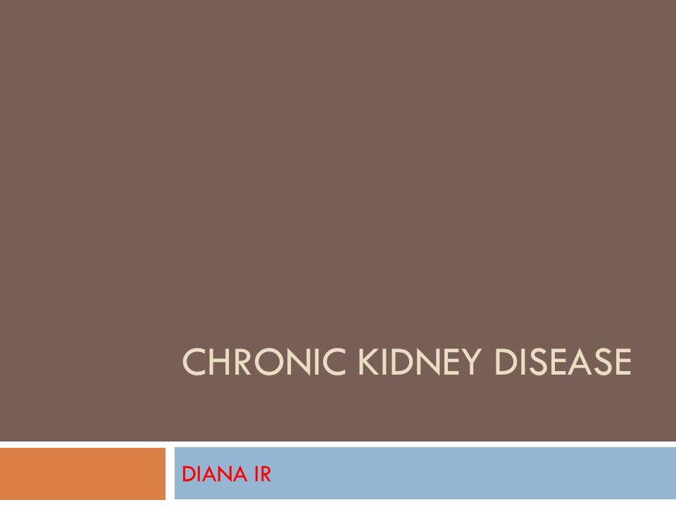 CHRONIC KIDNEY DISEASE DIANA IR