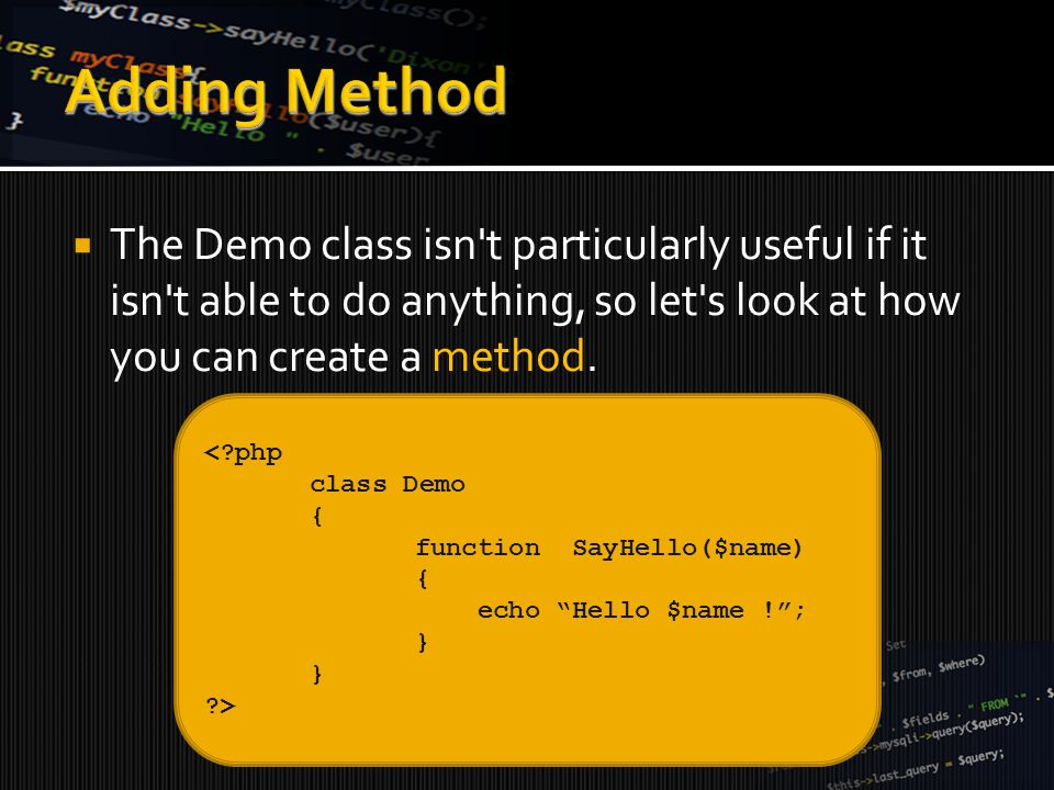  Adding a property to your class is as easy as adding a method.