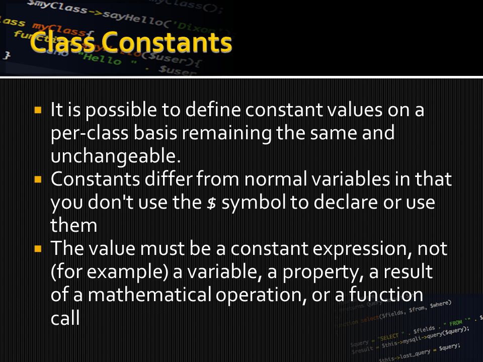 <?php class MyClass { const constant = constant value ; function showConstant() { echo self::constant.