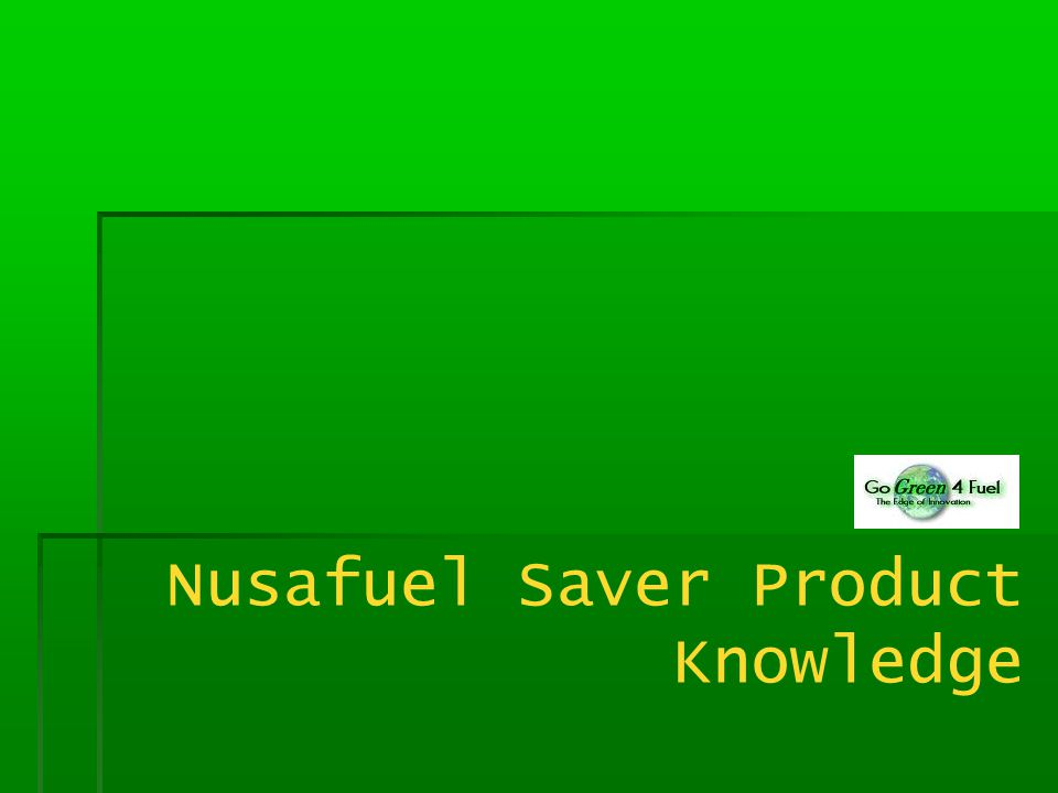 Nusafuel Saver Product Knowledge