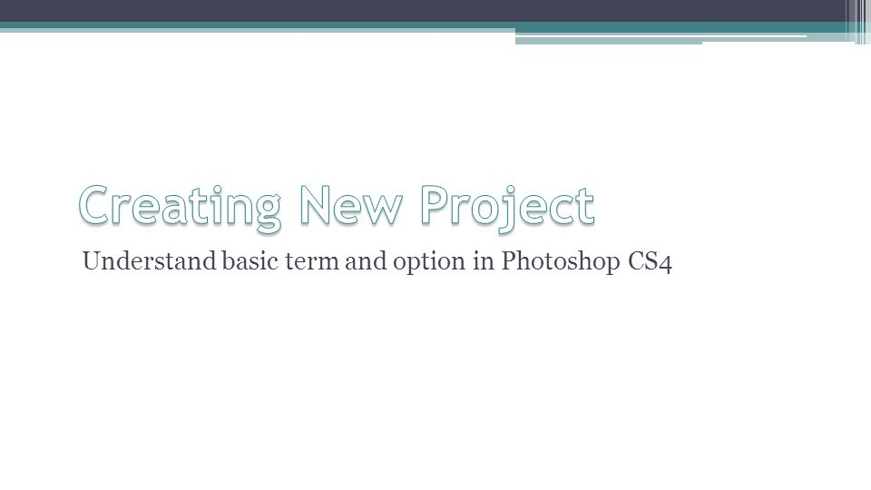 Understand basic term and option in Photoshop CS4