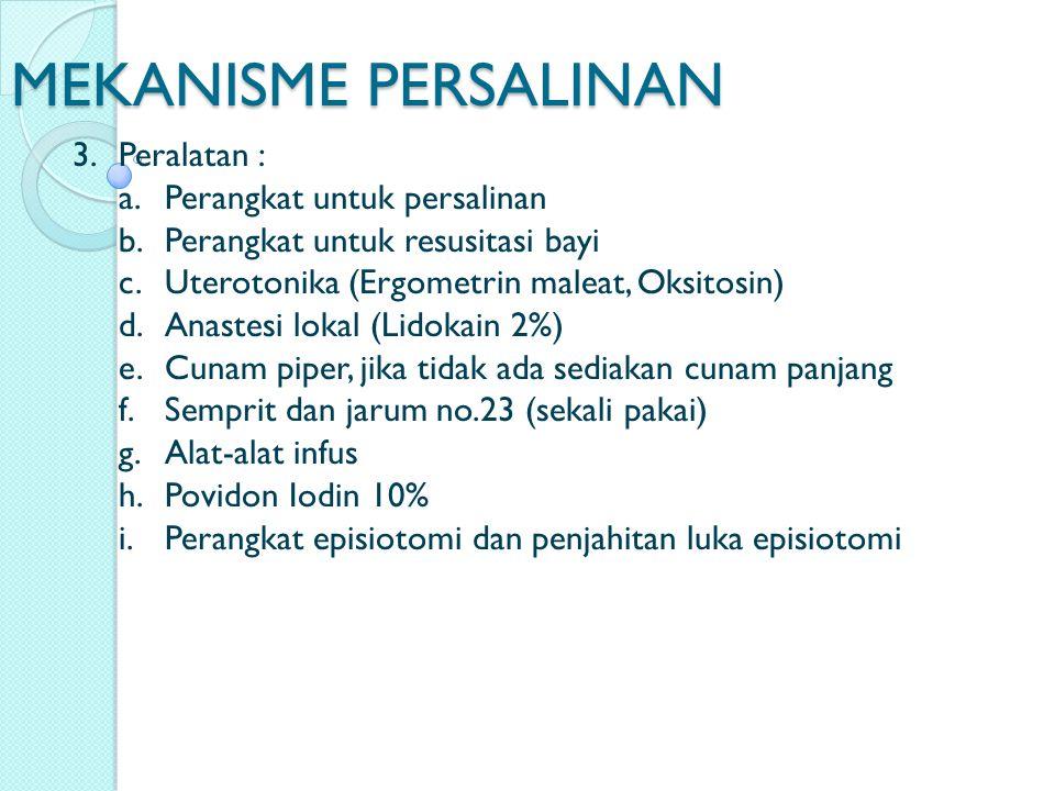 MEKANISME PERSALINAN 4.Persiapan Penolong a.