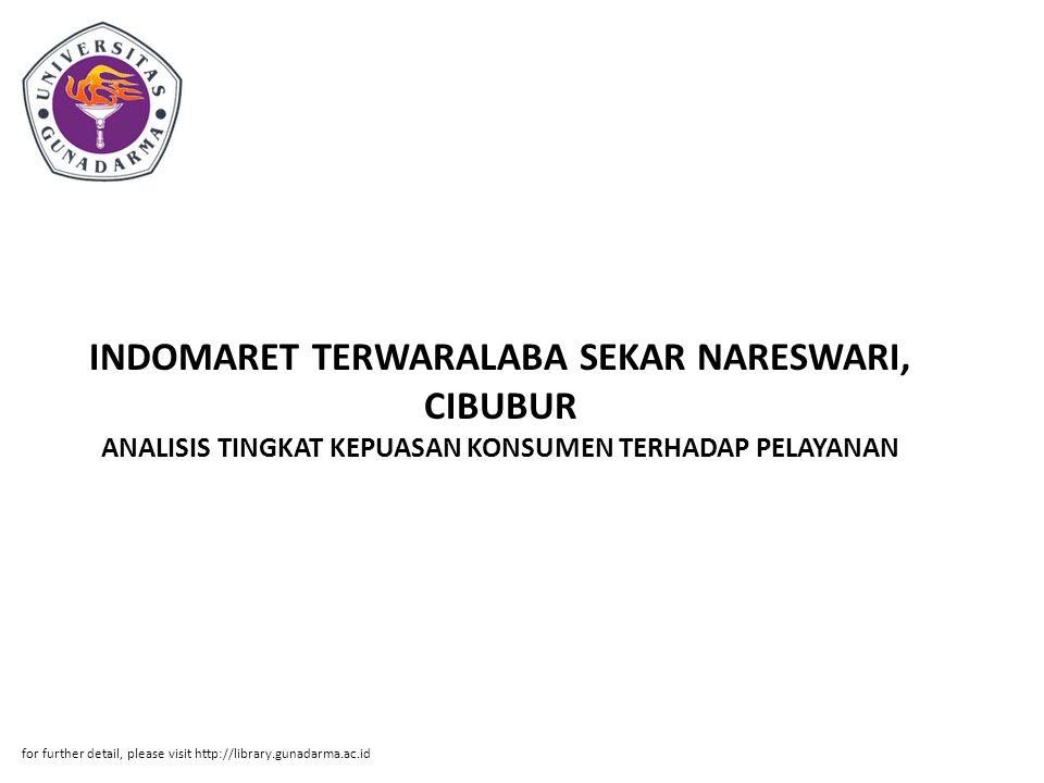 Abstrak ABSTRAK Sri Rahayu Ningsih.11205186 ANALISIS TINGKAT KEPUASAN KONSUMEN TERHADAP PELAYANAN INDOMARET TERWARALABA SEKAR NARESWARI, CIBUBUR PI.