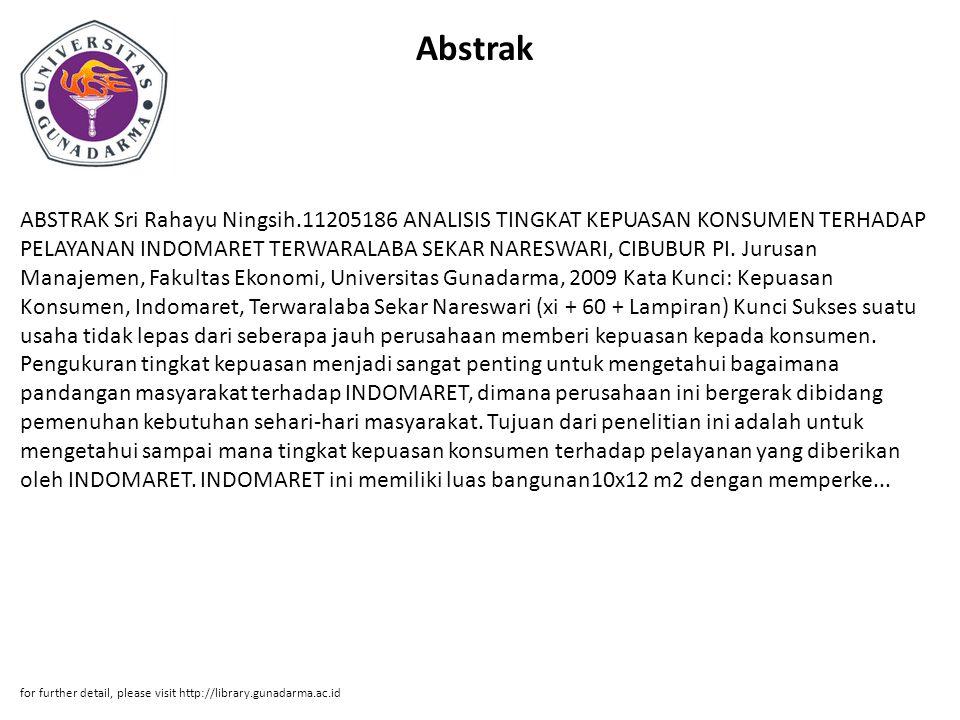 Abstrak ABSTRAK Sri Rahayu Ningsih.11205186 ANALISIS TINGKAT KEPUASAN KONSUMEN TERHADAP PELAYANAN INDOMARET TERWARALABA SEKAR NARESWARI, CIBUBUR PI. J