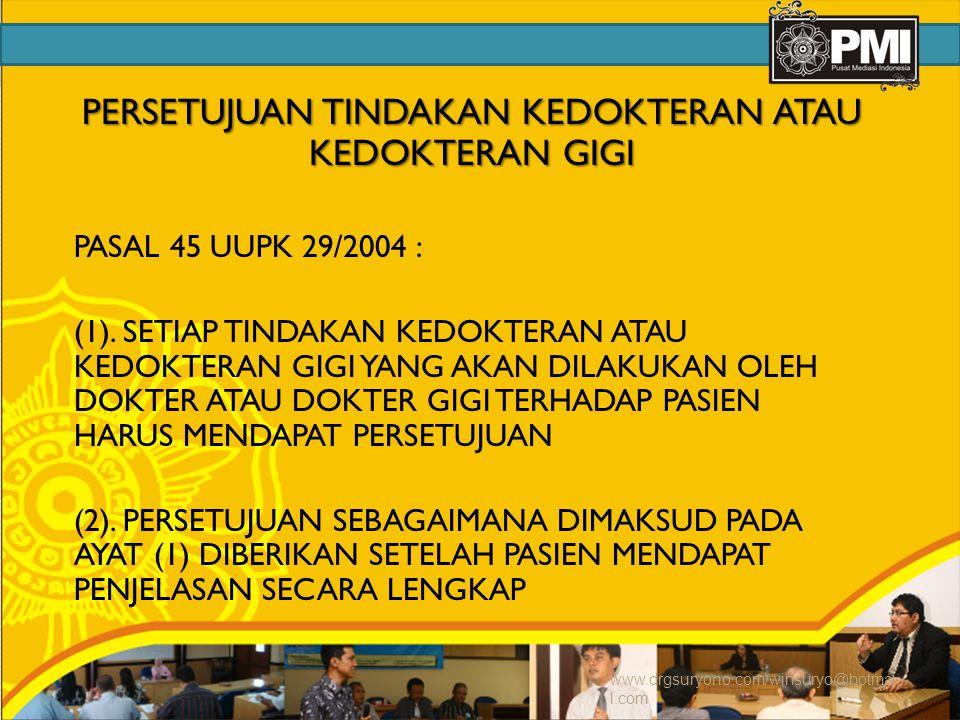PERSETUJUAN TINDAKAN KEDOKTERAN ATAU KEDOKTERAN GIGI PASAL 45 UUPK 29/2004 : (1).