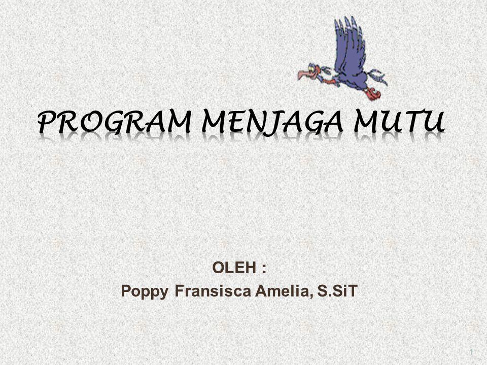 OLEH : Poppy Fransisca Amelia, S.SiT 1