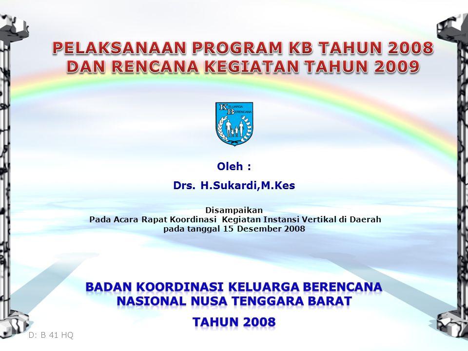 Disampaikan Pada Acara Rapat Koordinasi Kegiatan Instansi Vertikal di Daerah pada tanggal 15 Desember 2008 D: B 41 HQ