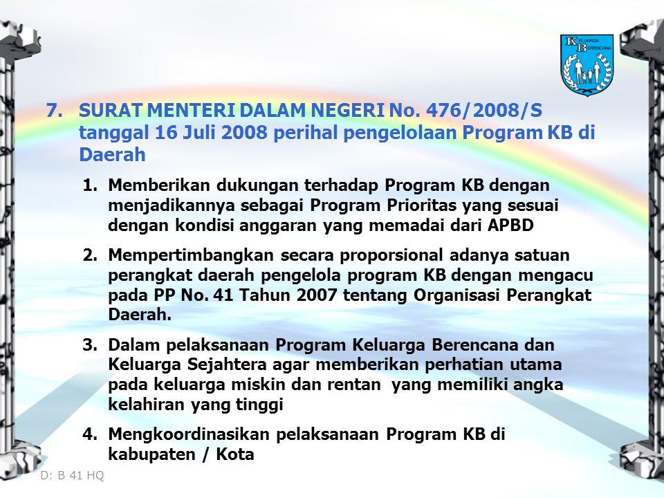 7.SURAT MENTERI DALAM NEGERI No. 476/2008/S tanggal 16 Juli 2008 perihal pengelolaan Program KB di Daerah 1.Memberikan dukungan terhadap Program KB de