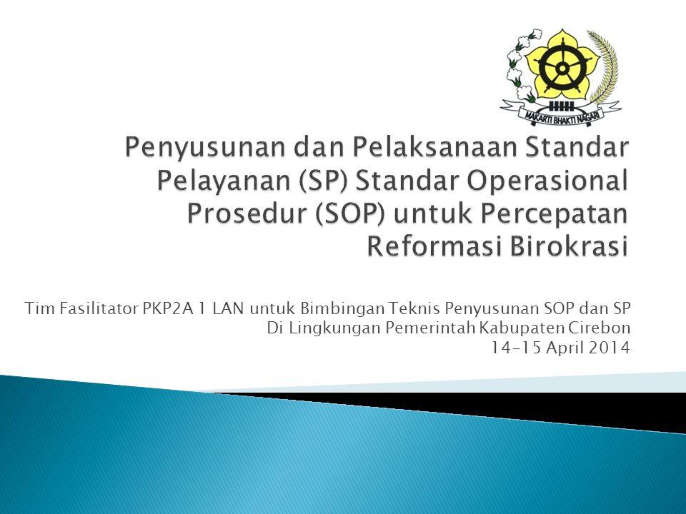 Tim Fasilitator PKP2A 1 LAN untuk Bimbingan Teknis Penyusunan SOP dan SP Di Lingkungan Pemerintah Kabupaten Cirebon 14-15 April 2014
