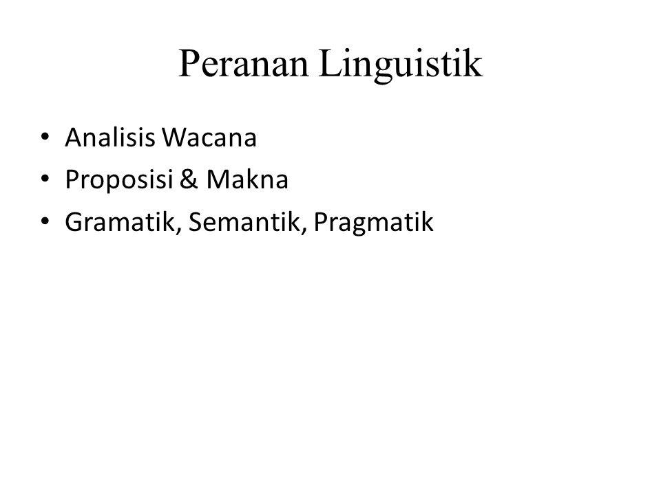 Peranan Linguistik Analisis Wacana Proposisi & Makna Gramatik, Semantik, Pragmatik
