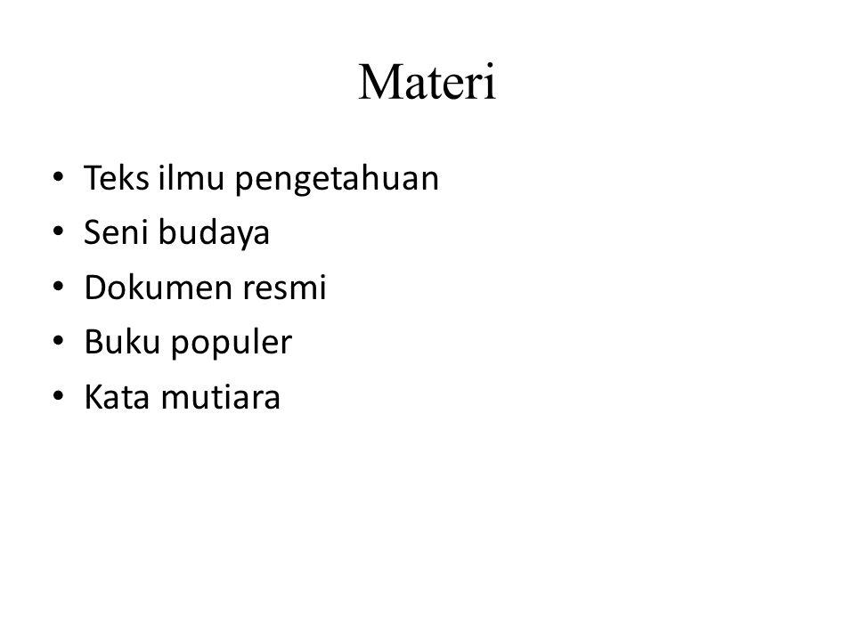Materi Teks ilmu pengetahuan Seni budaya Dokumen resmi Buku populer Kata mutiara