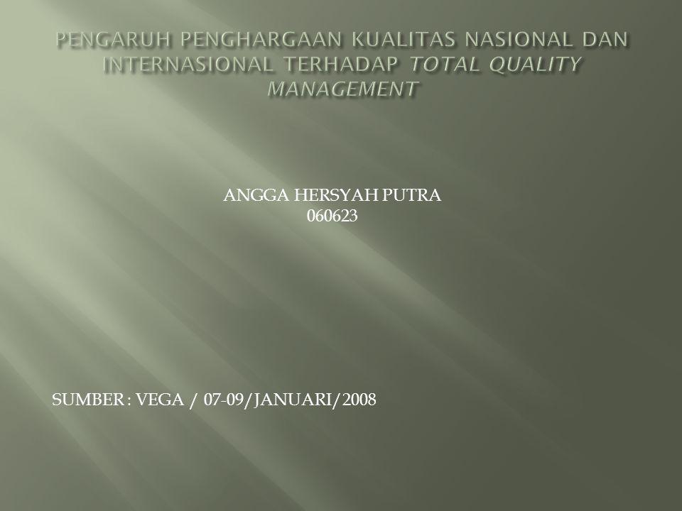 ANGGA HERSYAH PUTRA 060623 SUMBER : VEGA / 07-09/JANUARI/2008