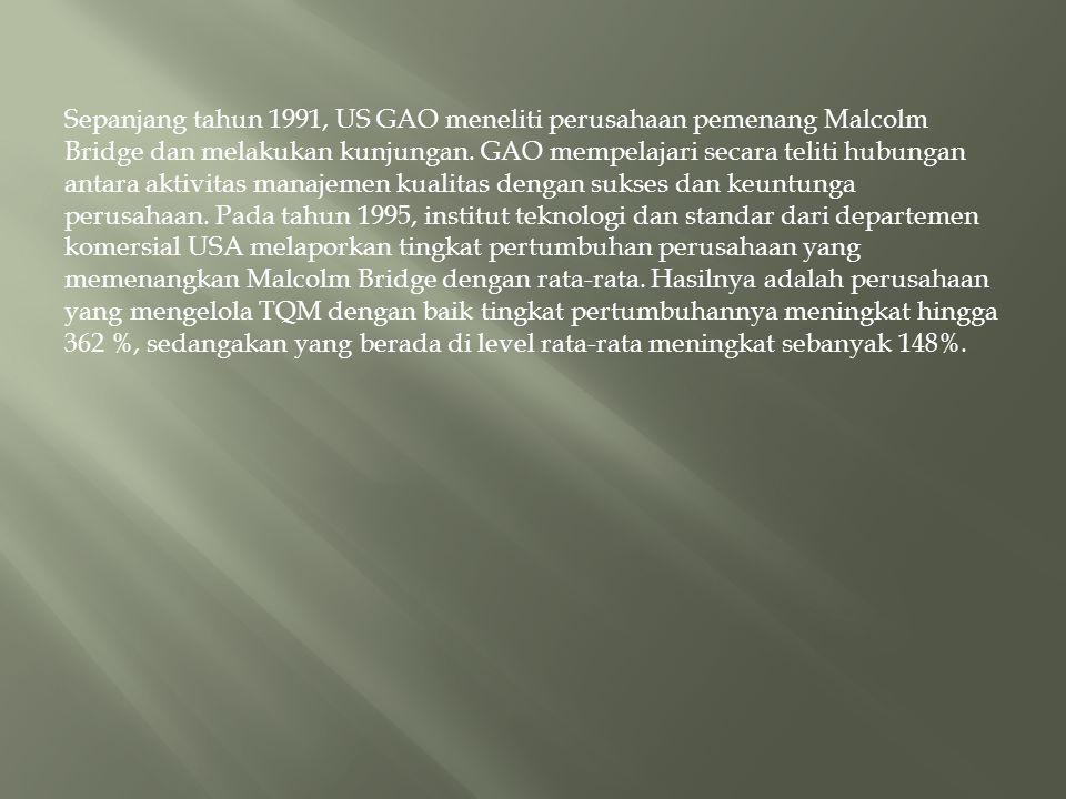Sepanjang tahun 1991, US GAO meneliti perusahaan pemenang Malcolm Bridge dan melakukan kunjungan. GAO mempelajari secara teliti hubungan antara aktivi