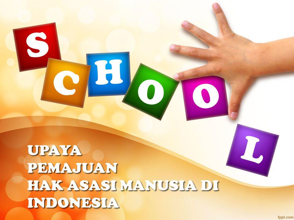 UPAYA PEMAJUAN HAK ASASI MANUSIA DI INDONESIA
