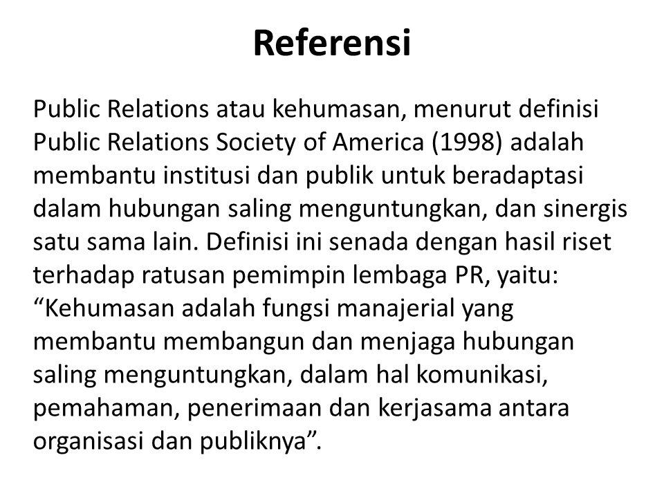 Referensi Public Relations atau kehumasan, menurut definisi Public Relations Society of America (1998) adalah membantu institusi dan publik untuk bera