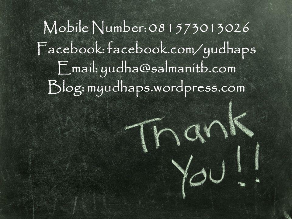 Mobile Number: 081573013026 Facebook: facebook.com/yudhaps Email: yudha@salmanitb.com Blog: myudhaps.wordpress.com