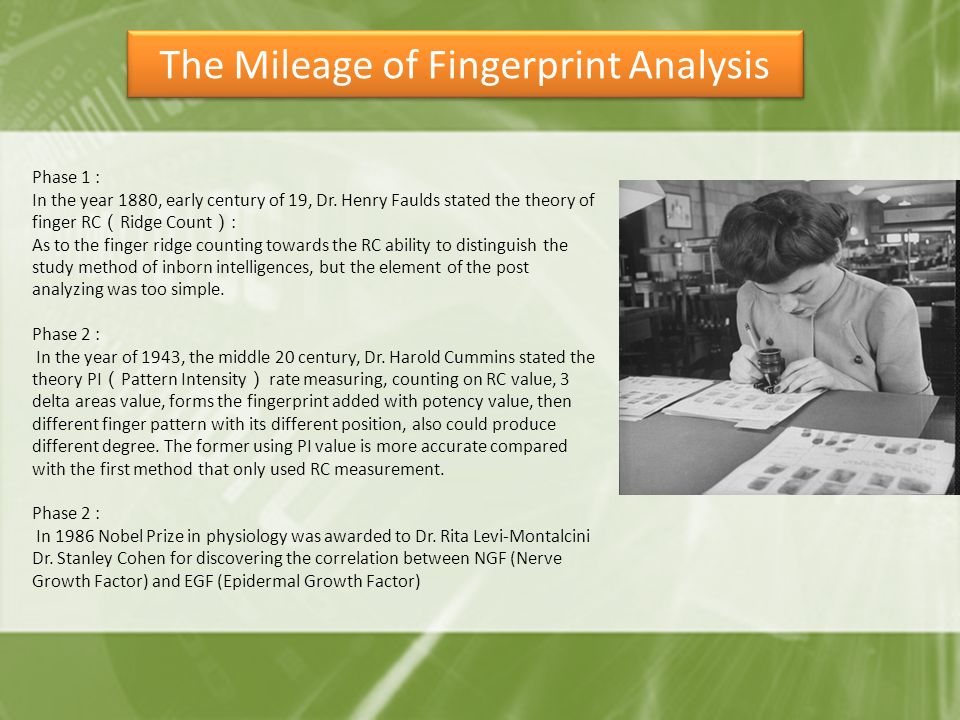 The Mileage of Fingerprint Analysis Phase 1 : In the year 1880, early century of 19, Dr. Henry Faulds stated the theory of finger RC ( Ridge Count ) :