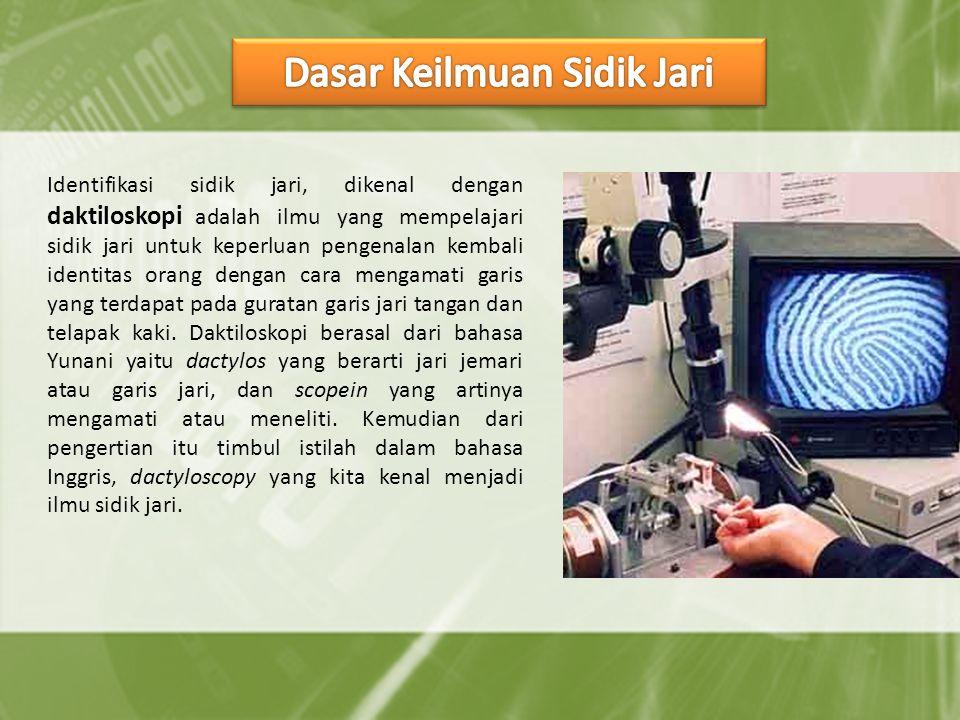 Identifikasi sidik jari, dikenal dengan daktiloskopi adalah ilmu yang mempelajari sidik jari untuk keperluan pengenalan kembali identitas orang dengan