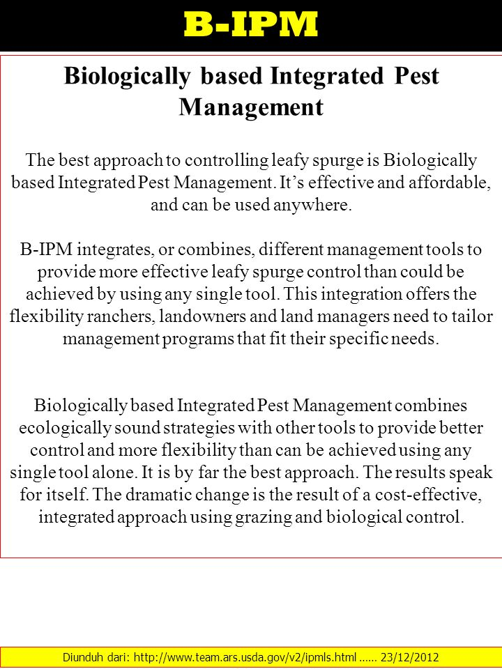 B-IPM Diunduh dari: http://www.team.ars.usda.gov/v2/ipmls.html …… 23/12/2012 Biologically based Integrated Pest Management The best approach to contro