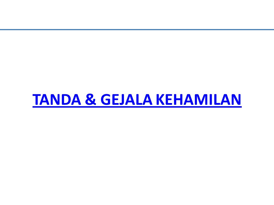 TANDA & GEJALA KEHAMILAN