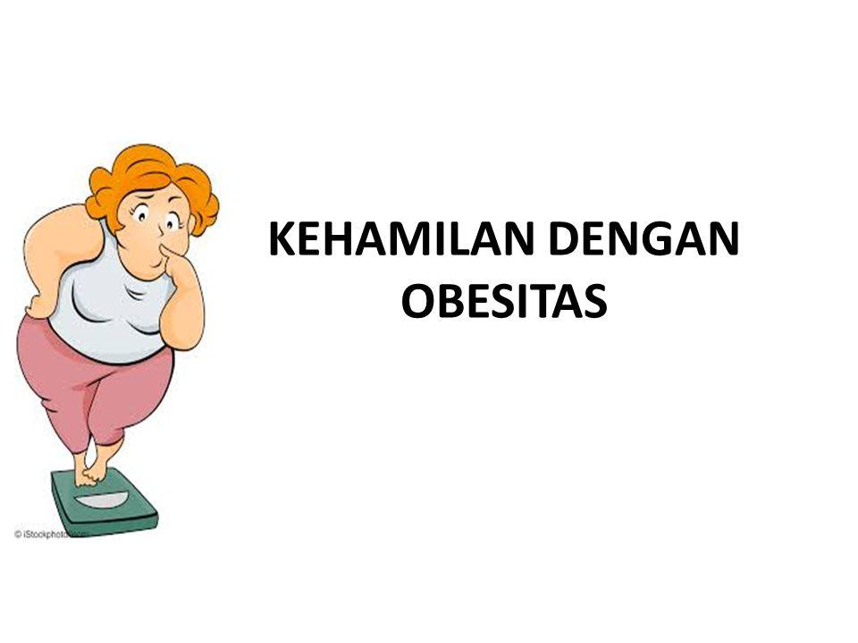 KEHAMILAN DENGAN OBESITAS
