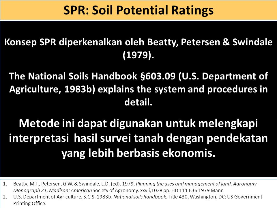 Konsep SPR diperkenalkan oleh Beatty, Petersen & Swindale (1979). The National Soils Handbook §603.09 (U.S. Department of Agriculture, 1983b) explains