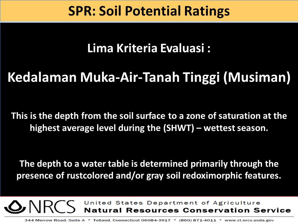 Lima Kriteria Evaluasi : Kedalaman Muka-Air-Tanah Tinggi (Musiman) This is the depth from the soil surface to a zone of saturation at the highest aver