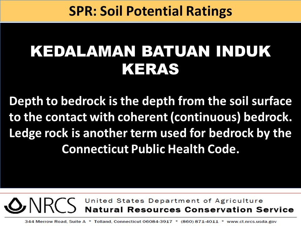 KEDALAMAN BATUAN INDUK KERAS Depth to bedrock is the depth from the soil surface to the contact with coherent (continuous) bedrock. Ledge rock is anot