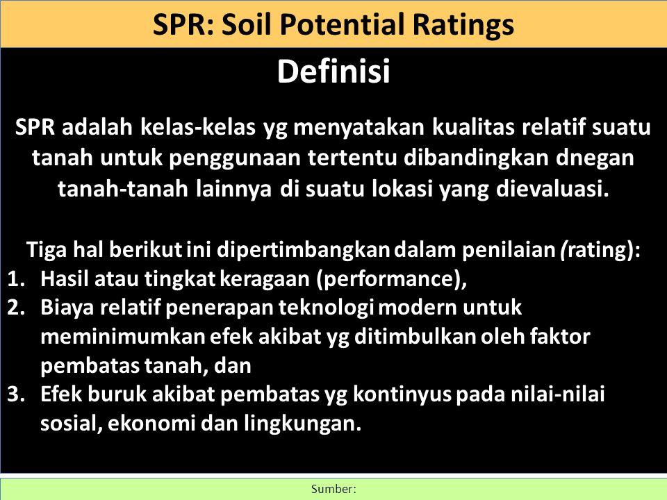 Definisi SPR adalah kelas-kelas yg menyatakan kualitas relatif suatu tanah untuk penggunaan tertentu dibandingkan dnegan tanah-tanah lainnya di suatu