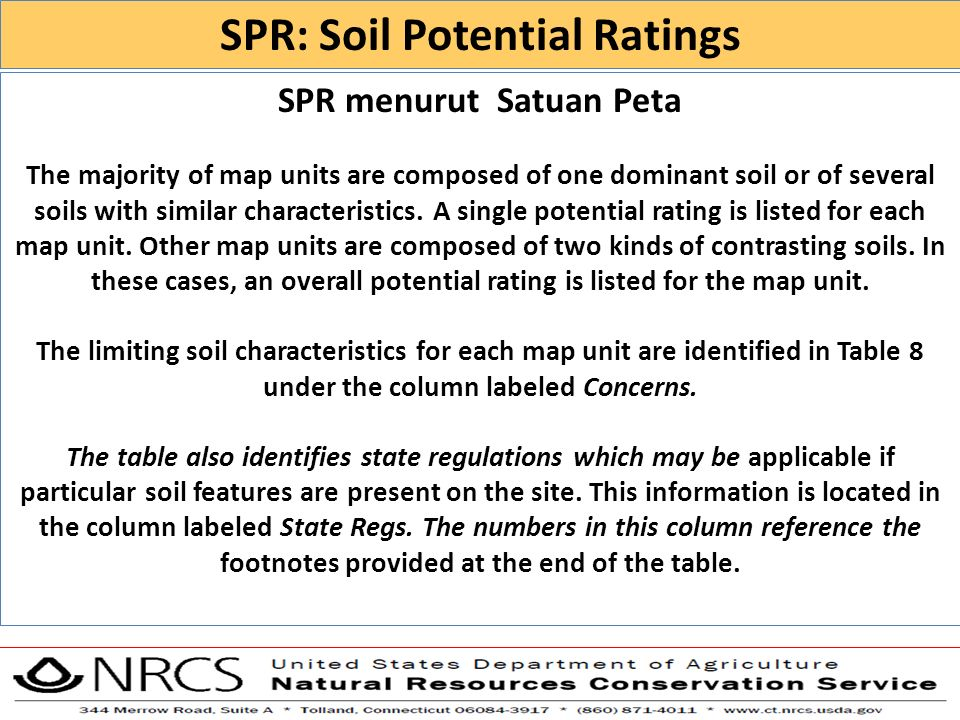 SPR menurut Satuan Peta The majority of map units are composed of one dominant soil or of several soils with similar characteristics. A single potenti